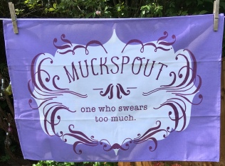 Muckspout: 2019. To read the story www.myteatowels.wordpress.com/2019/06/17/muc