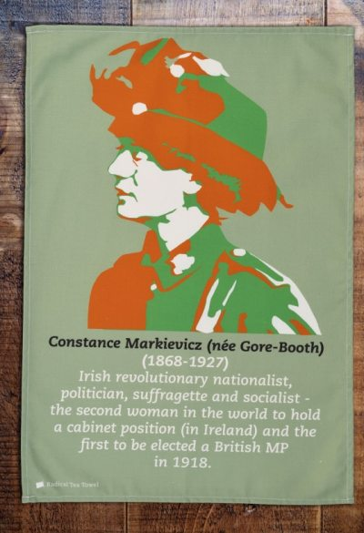 Constance Markievicz. her tea towel says it all
