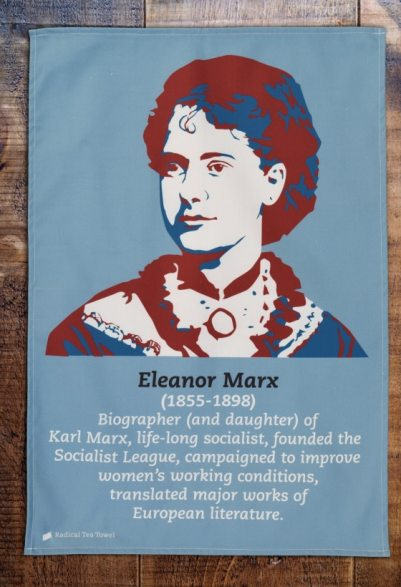 Eleanor Marx. The inscription on the tea towel says it all